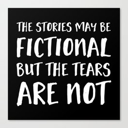 The Stories May Be Fictional But The Tears Are Not - Inverted Canvas Print