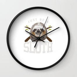 Just Be Sloth Funny Sleepy Sloths Forest Nature Wildlife Animals Zoo Wilderness Gift Wall Clock