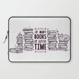 So Many Books So Little Time! Laptop Sleeve