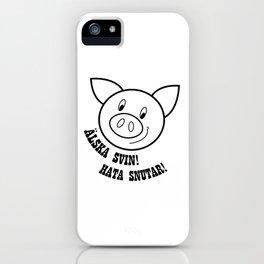 Älska svin! Hata snutar! iPhone Case
