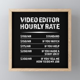 Video Editor Hourly Rate | Funny Gift Framed Mini Art Print