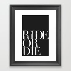 Ride or Die Framed Art Print