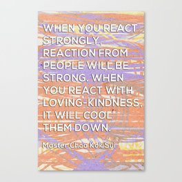 React with Loving-Kindness Canvas Print