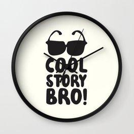 Cool Story Bro Wall Clock