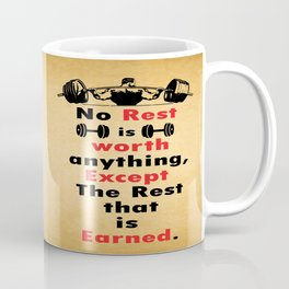Expect the rest that have earned Gym Fitness Quote Coffee Mug