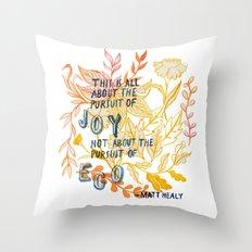 The Pursuit of Joy Throw Pillow