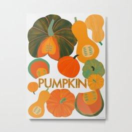 Eat Your Veggies - Pumpkin Metal Print