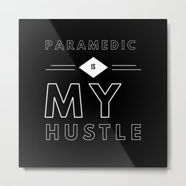 Paramedic Is My Hustle Metal Print