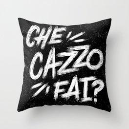 Che Cazzo Fai? Throw Pillow