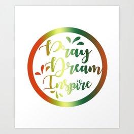 Pray legend inspire Art Print
