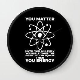 You matter physics Wall Clock