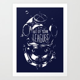 never date a diver Art Print