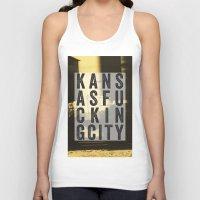 kansas city Tank Tops featuring Kansas Fucking City by black lab studio
