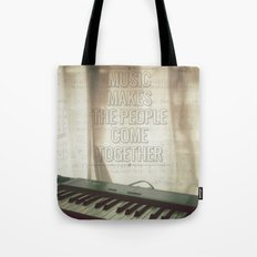 Music makes the people come together Tote Bag