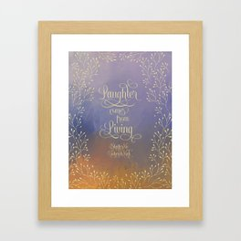 Laughter comes from living. Shatter Me Framed Art Print