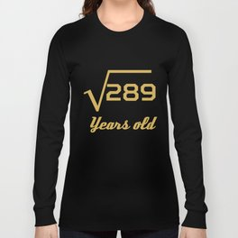 Square Root Of 289 Funny 17 Years Old 17th Birthday Long Sleeve T-shirt
