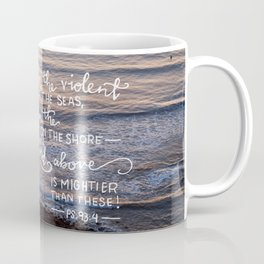Mightier Than These  |  Psalm 93:4 Coffee Mug