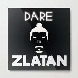 Dare To Zlatan Artwork Metal Print