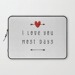 I Love You Most Days Laptop Sleeve