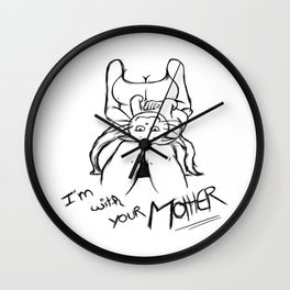 Your Mother ! Wall Clock