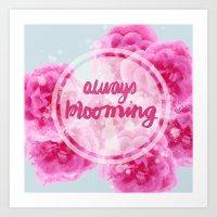 Always Blooming  Art Print