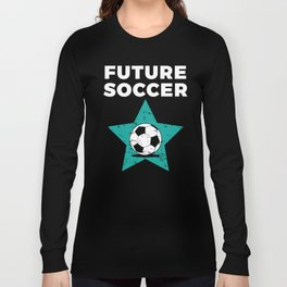 Kids Soccer Gift for Young Training Futbol Players Football Fans Long Sleeve T-shirt