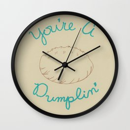 You're A Dumplin' Wall Clock