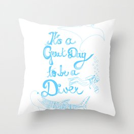 It's a Great Day to be a Diver Throw Pillow