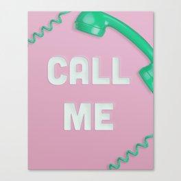 Call Me Canvas Print