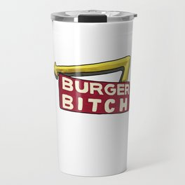 SoCal Burger B*tch Travel Mug