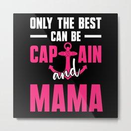 Mama Captain Boat Ship Mother Anchor Metal Print