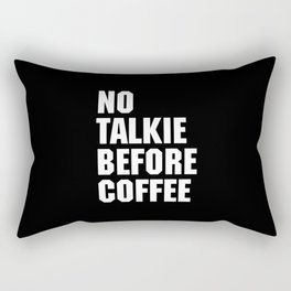 No Talkie Before Coffee Funny Quote Rectangular Pillow