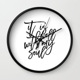it is well with my soul, bible verse,scripture art,bible cover,inspirational quote,black and white Wall Clock