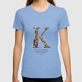 Floral letter K - Be KIND label text, Lo Lah Studio T-shirt