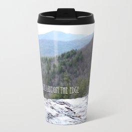 Live life on the edge  Travel Mug