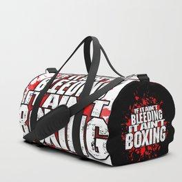 If it Ain't Bleeding it Ain't Boxing Duffle Bag