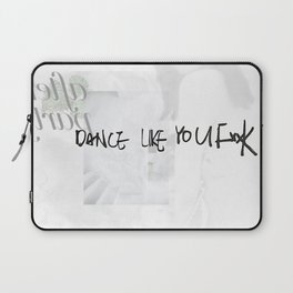 DANCE LIKE YOU FxxK after party Laptop Sleeve