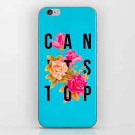 Can't Stop Flower Poster iPhone Skin
