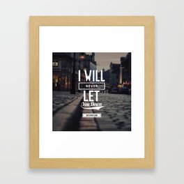 I will never let you down Framed Art Print
