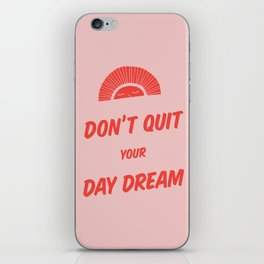 Don't Quit Your Daydream - 2 iPhone Skin