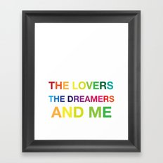 The Lovers, The Dreamers, and Me Framed Art Print
