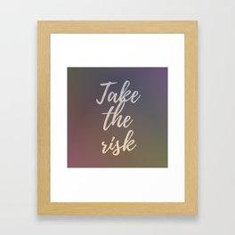 Take the risk Framed Art Print