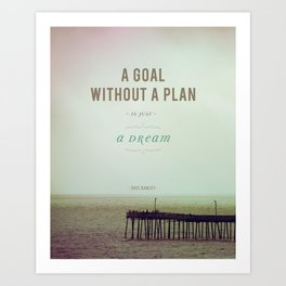 A Goal Without A Plan Art Print