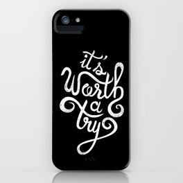 It's worth a try iPhone Case