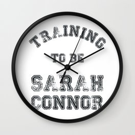 Training to be Sarah Connor Wall Clock