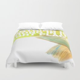 SUNDAYS ARE FOR SOULMATES / Nothing is wrong Duvet Cover
