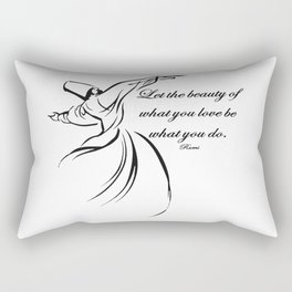 Let The Beauty Of What You Love Be What You Do Quote Rumi Rectangular Pillow