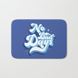 No Bad Days - blue typography Bath Mat