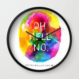 OH HELL NO Wall Clock