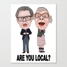 Tubbs and Edward League Of Gentlemen Are You Local Canvas Print